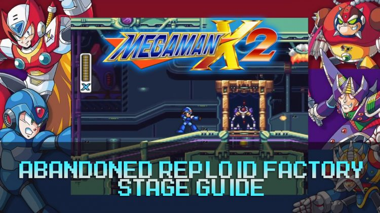 Mega Man X2: Abandoned Reploid Factory Stage Guide