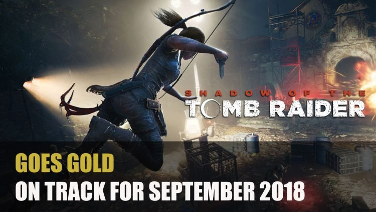 Shadow of the Tomb Raider Has Gone Gold