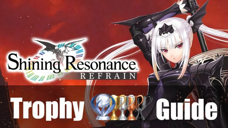 Shining Resonance Refrain Trophy Guide & Roadmap