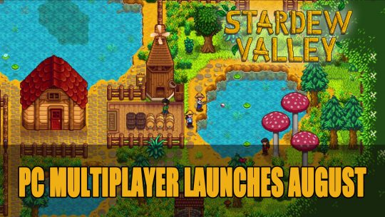 Stardew Valley Officially Launches PC Multiplayer on August 1st