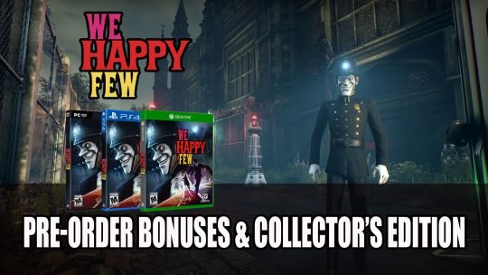 We Happy Few Pre-Order Bonuses and Collector's Edition