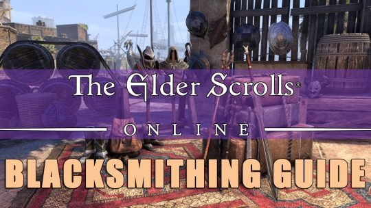 ESO Blacksmithing Guide: Sets, Weapons, Armor and Fast Leveling