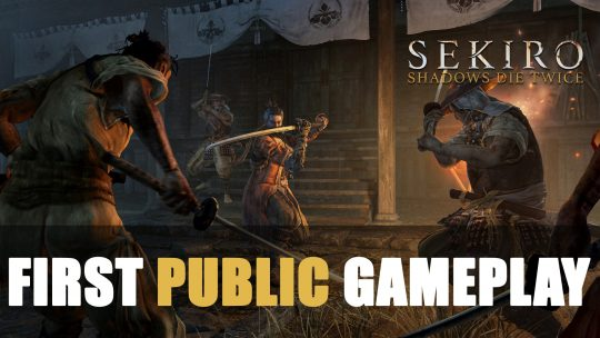 Sekiro: Shadows Die Twice – Asian public sees first Gameplay
