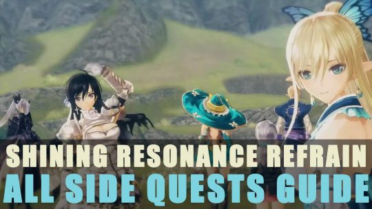 Shining Resonance Refrain: All Side Quests Guide