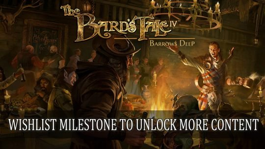 The Bard's Tale IV: Barrows Deep Wishlist Initiative Begins