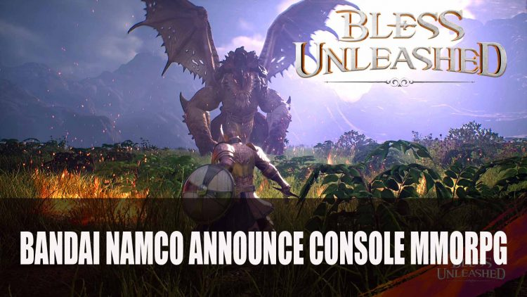 Bandai Namco Announce Bless Unleashed on Console; Launching First on Xbox One