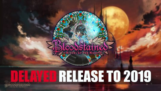 La sortie de Bloodstained: Ritual of the Night repoussée à 2019, la version PS Vita annulée