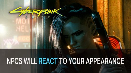 Cyberpunk 2077 Set to Feature Objectification as a Focused Theme; NPCs Will React to Your Appearance