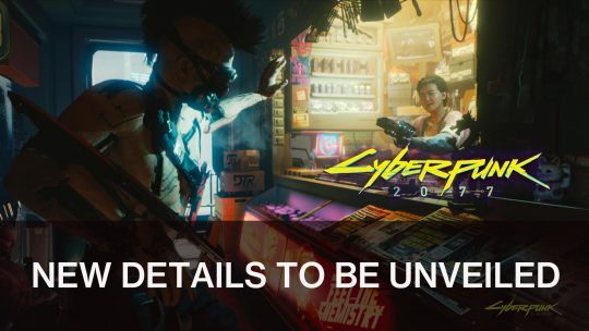 CD Projekt Red to Release Cyberpunk 2077 New Details Soon