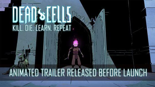 Nouvelle bande-annonce animée pour Dead Cells, juste avant la sortie prévue le 7 août