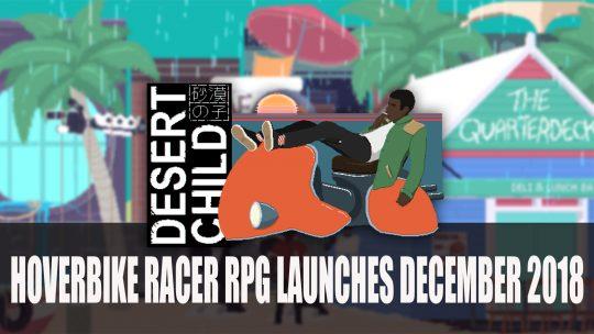 Desert Child RPG Hoverbike Racer Launches December 2018