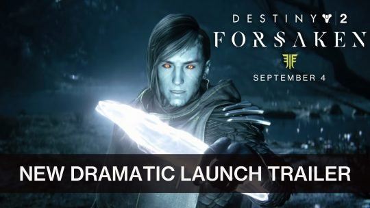 Destiny 2 Forsaken Gets Captivating Launch Trailer