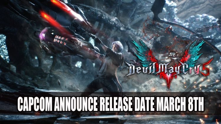 Devil May Cry 5 Release Date Revealed for March 8th 2019
