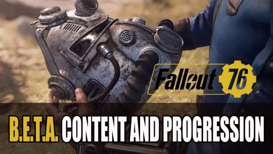 Fallout 76 B.E.T.A. Will Contain the Full Game and Progress Will Carry Over
