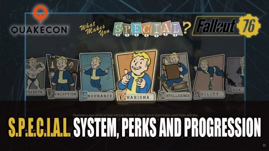 Fallout 76 S.P.E.C.I.A.L. System and Perks