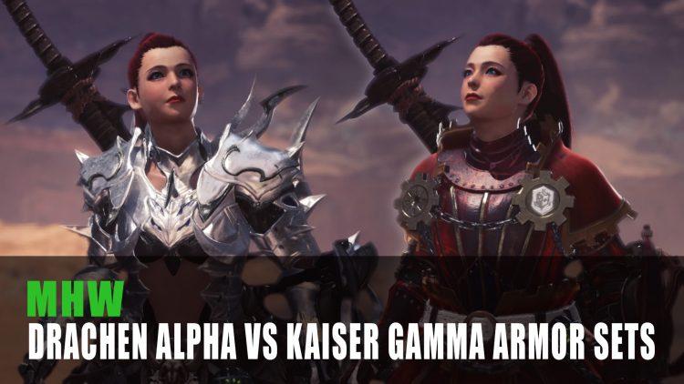 MHW: Drachen Alpha Vs Kaiser Gamma Armor Sets
