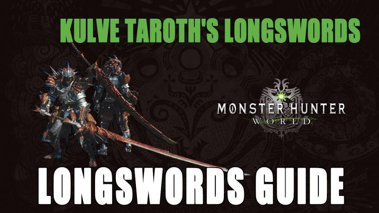 Monster Hunter World: Kulve Taroth's Longsword Weapons