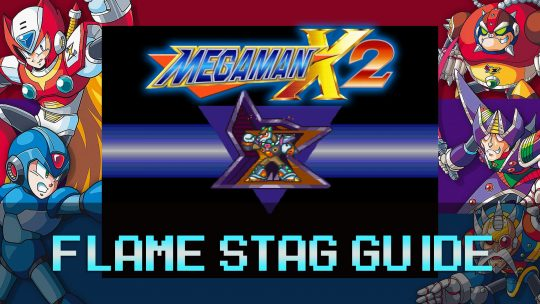 Mega Man X2: Volcanic Zone Stage & Flame Stag Guide