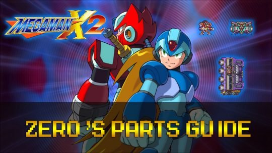 Mega Man X2: Obtaining Zero's Parts Guide