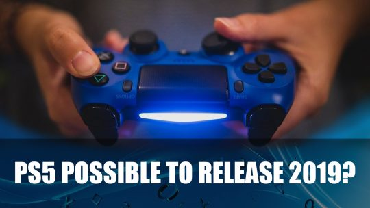 PS5 Predicted to Release Late 2019 by Japanese Firm