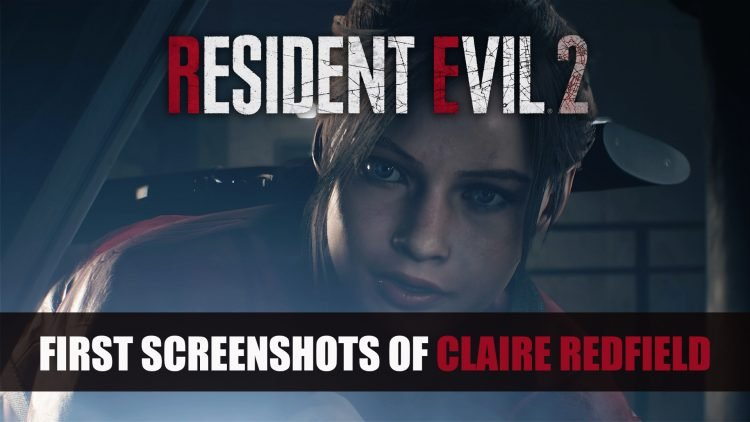Resident Evil 2 Remake First Screenshots of Claire Redfield Revealed