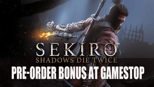 Sekiro: Shadows Die Twice Pre-order at Gamestop