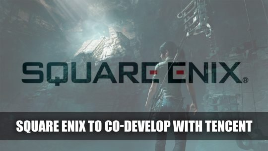 Square Enix Joins Forces with Tencent to Develop AAA Games Based on New IPs