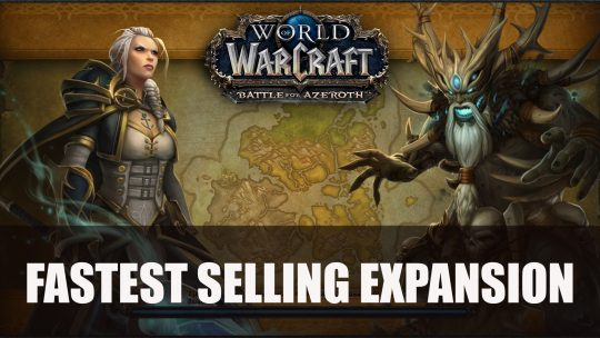 Battle for Azeroth Becomes the Fastest Selling World of Warcraft Expansion
