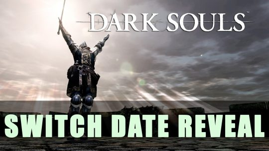 Dark Souls Remastered Switch Date Revealed