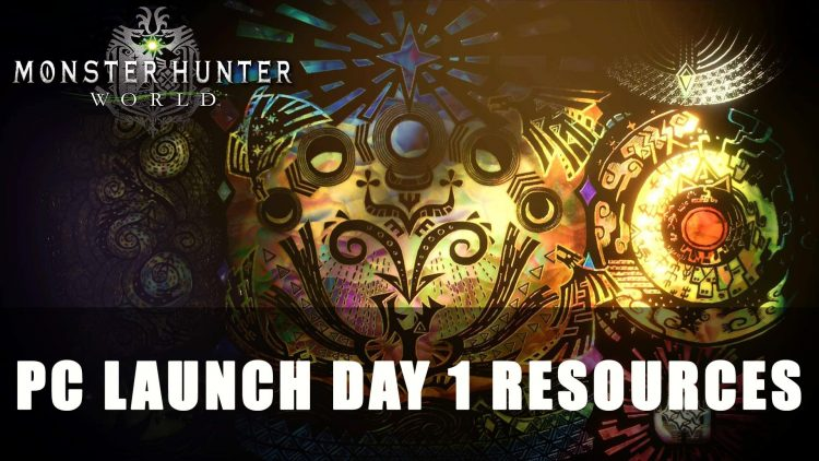 Monster Hunter World PC Launch Day 1 Resources