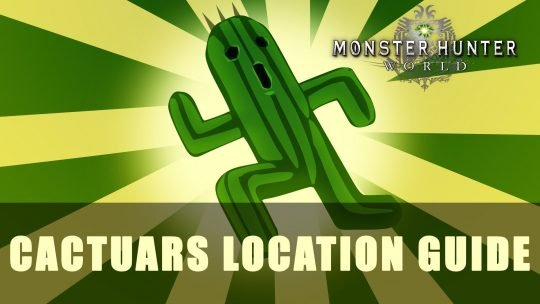 MHW: Cactuars Location Guide