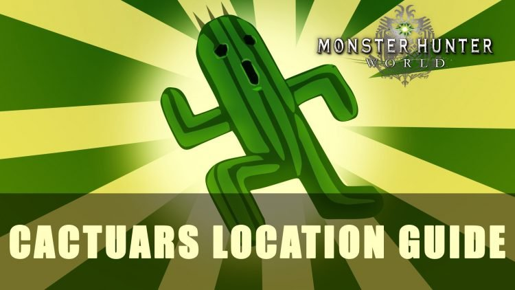 Mhw Cactuars Location Guide Fextralife