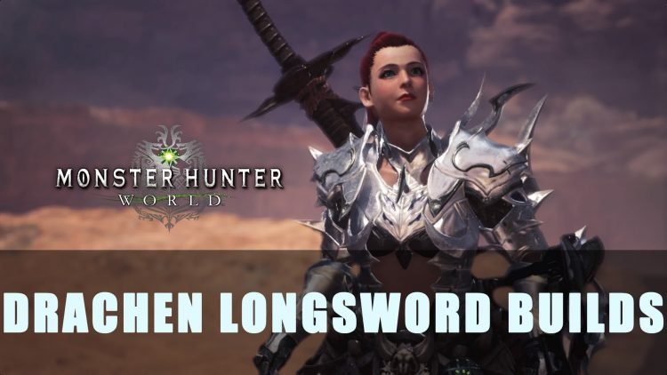 MHW: Drachen Longsword Builds