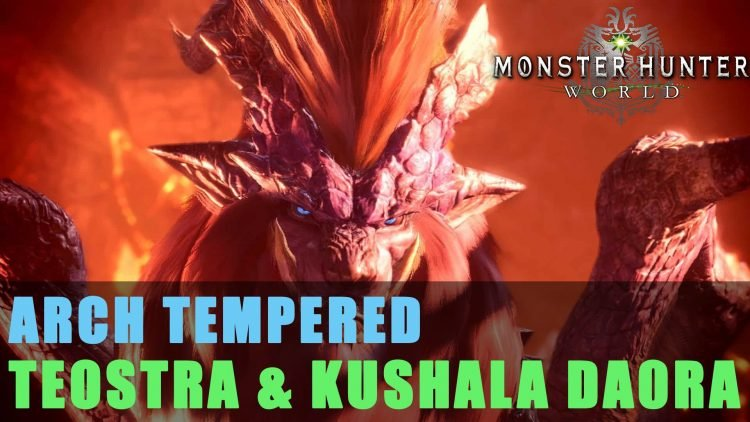 MHW: Arch Tempered Kushala Daora & Teostra