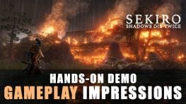 Sekiro Gameplay and Hands-on Information and Impressions