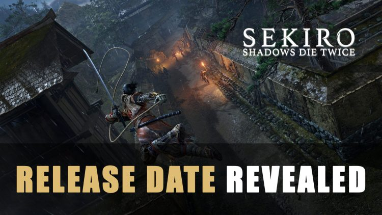 Release Date for Sekiro: Shadows Die Twice Revealed, Collector's Edition Detailed