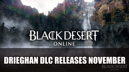 Black Desert Online Announces Drieghan Expansion DLC Release Date