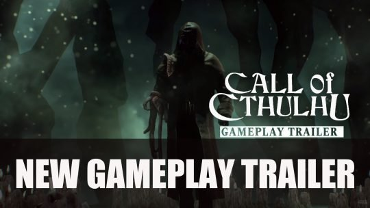 Call of Cthulhu Gets Second Gameplay Trailer