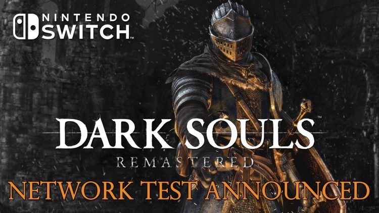 Dark Souls Remastered Switch Network Test Scheduled For September 21st to 23rd