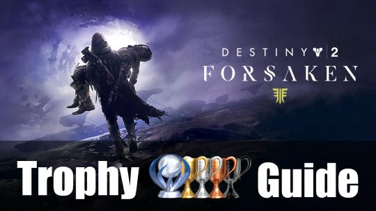 Destiny 2 Forsaken Trophy Guide & Roadmap