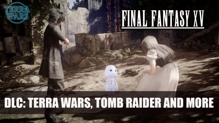 Final Fantasy XV Crossover with Terra Wars, Tomb Raider and DJ Nobunaga Free DLC