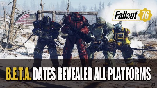 Fallout 76 B.E.T.A. Dates Revealed for All Platforms
