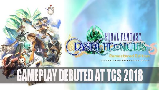 Final Fantasy Crystal Chronicles Remastered Gameplay at TGS 2018