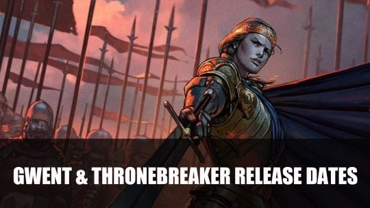 Gwent: The Witcher Card Game and Thronebreaker: The Witcher Tales Both Have Release Dates Announced