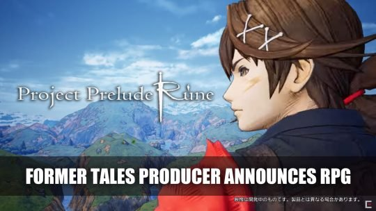Project Prelude Rune Announced By Former Tales Producer and Square Enix