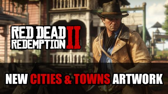 Red Dead Redemption 2 Receives New Artwork and Bios Covering Cities and Towns