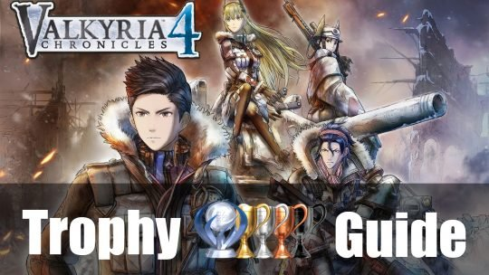 Valkyria Chronicles 4: Trophy Guide & Roadmap