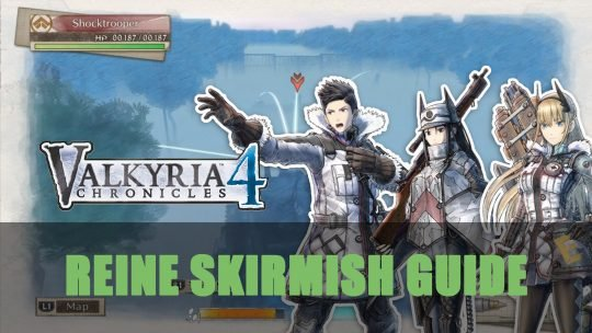 Valkyria Chronicles 4: S Rank Reine Skirmish Guide
