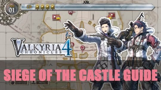 Valkyria Chronicles 4: Siege of the Castle Guide