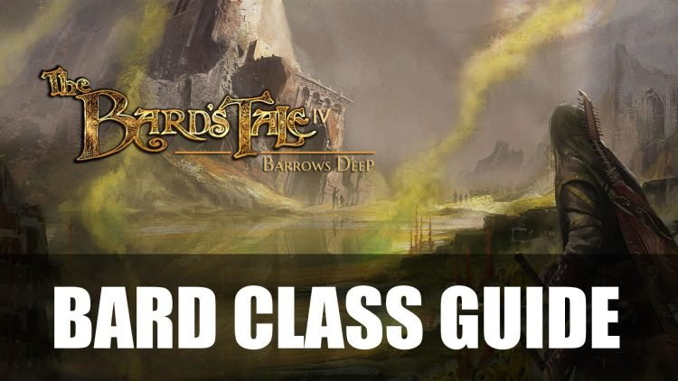 Bard's Tale 4 - Bard Class Guide | Fextralife